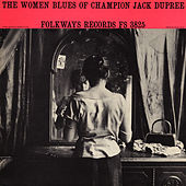 Play & Download The Women Blues of Champion Jack Dupree by Champion Jack Dupree | Napster