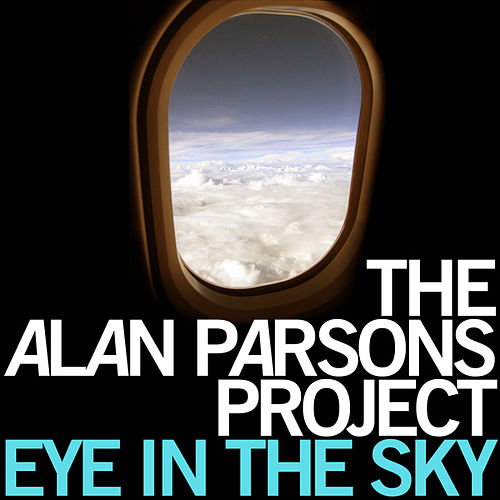 Eye in the Sky by Alan Parsons