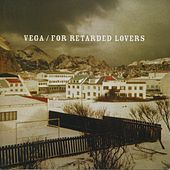 Play & Download For Retarded Lovers by Vega | Napster