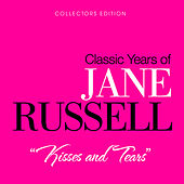 Kisses and Tears by Jane Russell