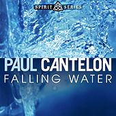Play & Download Falling Water by Paul Cantelon | Napster