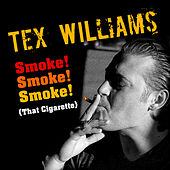 Play & Download Smoke! Smoke! Smoke! (That Cigarette) by Tex Williams | Napster