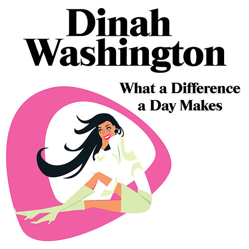 Play & Download What A Diff'rence A Day Makes by Dinah Washington | Napster