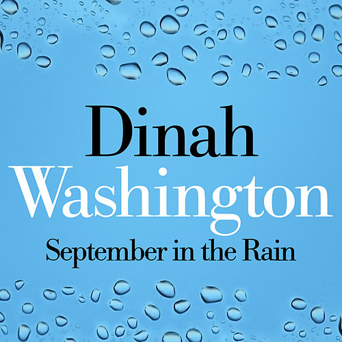Play & Download September In The Rain by Dinah Washington | Napster