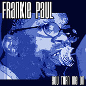 Play & Download You Turn Me On by Frankie Paul | Napster