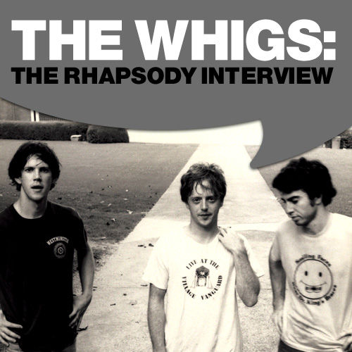 Play & Download The Whigs: The Rhapsody Interview by The Whigs | Napster