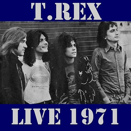 Play & Download T.Rex: Live 1971 (Live) by T. Rex | Napster