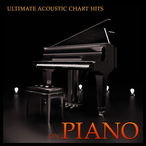 Ultimate Acoustic Chart Hits On Piano by Piano Man