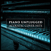 Play & Download Piano Unplugged (Acoustic Cover Hits) by Piano Man | Napster