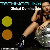 Technopunx (Global Domination) by Various Artists