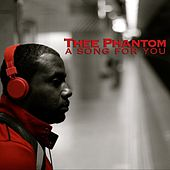 A Song for You by Thee Phantom