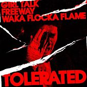 Play & Download Tolerated (feat. Waka Flocka Flame) by Girl Talk | Napster