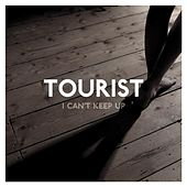 Play & Download I Can't Keep Up (feat. Will Heard) by Tourist | Napster