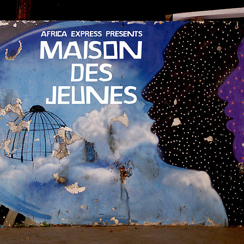 Africa Express Presents: Maison Des Jeunes (Deluxe Edition) by Various Artists