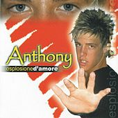 Play & Download Esplosione d'amore by Anthony | Napster