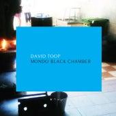 Mondo Black Chamber by David Toop