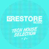 Restore Tech House Selection, Vol. 1 by Various Artists