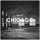 Play & Download This Ain't Chicago - Good Vibes House, Vol. 2 by Various Artists | Napster