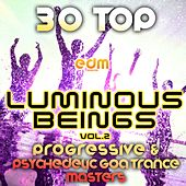 Play & Download Luminous Beings, Vol. 2 (30 Top Progressive Psychedelic Goa Trance Masters 2014) by Various Artists | Napster