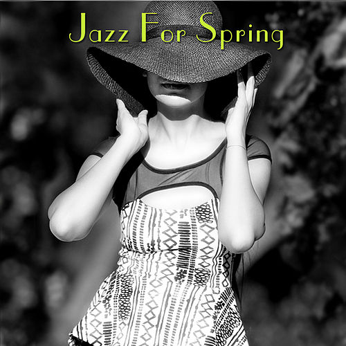 Play & Download Jazz For Spring by Various Artists | Napster