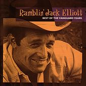 Play & Download Best Of The Vanguard Years by Ramblin' Jack Elliott | Napster