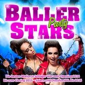 Baller Stars Party - Die besten Mallorca Schlager Hits vom Opening 2014 bis zum Closing 2015 (Feiern und Discofox XXL bis 2016) by Various Artists