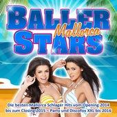 Baller Stars Mallorca - Die besten Mallorca Schlager Hits vom Opening 2014 bis zum Closing 2015 (Party und Fox XXL bis 2016) by Various Artists