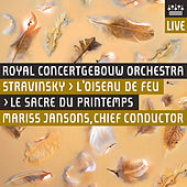 Play & Download Stravinsky: L'Oiseau de Feu (1919 Version) - Le Sacre du Printemps [Live] by Royal Concertgebouw Orchestra | Napster