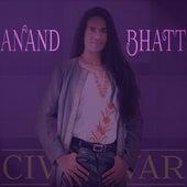 Civil War by Anand Bhatt