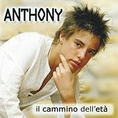 Play & Download Il cammino dell'età by Anthony | Napster