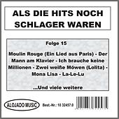 Play & Download Als die Hits noch Schlager waren Folge 15 by Various Artists | Napster