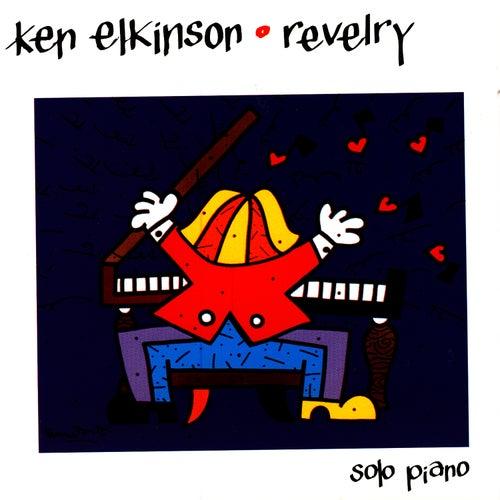 Revelry by Ken Elkinson