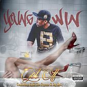 Play & Download Get Off (feat. CyHi The Prynce & Jay Ant) - Single by Young Win | Napster