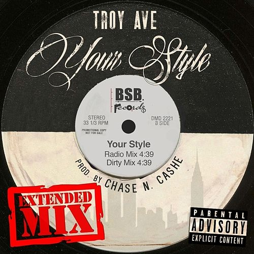 Your Style (Extended Mix) - Single by Troy Ave