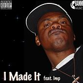 Play & Download I Made It by I.M.P. | Napster