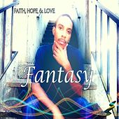 Play & Download Faith, Hope, & Love by Fantasy | Napster