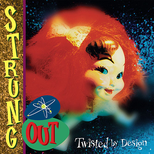 Play & Download Twisted by Design (Reissue) by Strung Out | Napster