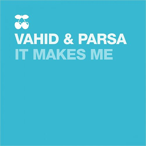 Play & Download It Makes Me by Vahid | Napster