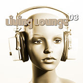 Play & Download Living Lounge, Vol. 3 by Various Artists | Napster