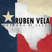 Play & Download Ruden Vela: Leyenda de Texas by Ruben Vela | Napster