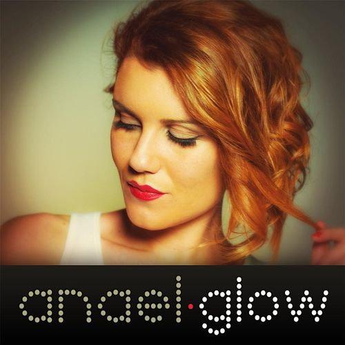 Play & Download Glow by Anael | Napster