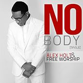 Play & Download Nobody by Alex Holt and Free Worship | Napster