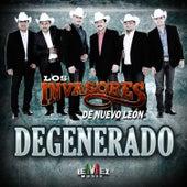 Play & Download Degenerado - Single by Los Invasores De Nuevo Leon | Napster