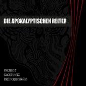 Freiheit Gleichheit Brüderlichkeit by Die Apokalyptischen Reiter