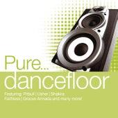 Pure... Dancefloor by Various Artists