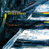 Untold Stories by Mark Buselli