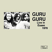 Live in Essen 1970 by Guru Guru