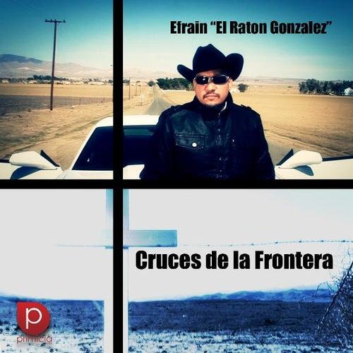 Cruces De La Frontera by Efrain