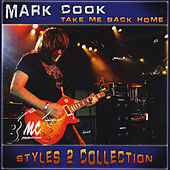 Play & Download Take Me Back Home (Styles 2 Collection) by Mark Cook | Napster