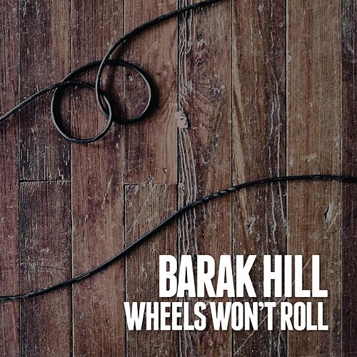 Play & Download Wheels Won't Roll by Barak Hill | Napster